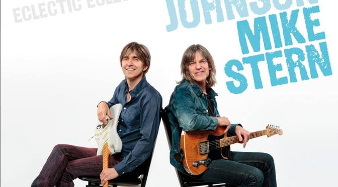 NEW DISC REVIEW + INTERVIEW 【ERIC JOHNSON & MIKE STERN : ECLECTIC】