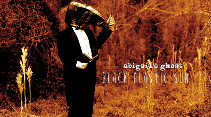 NEW DISC REVIEW + INTERVIEW 【ABIGAIL'S GHOST : BLACK PLASTIC SUN】