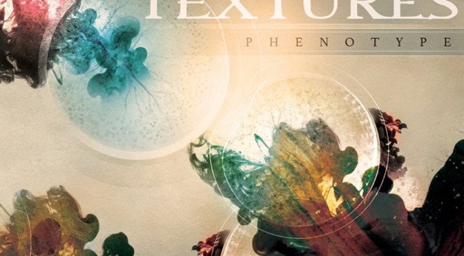 NEW DISC REVIEW + INTERVIEW 【TEXTURES : PHENOTYPE】