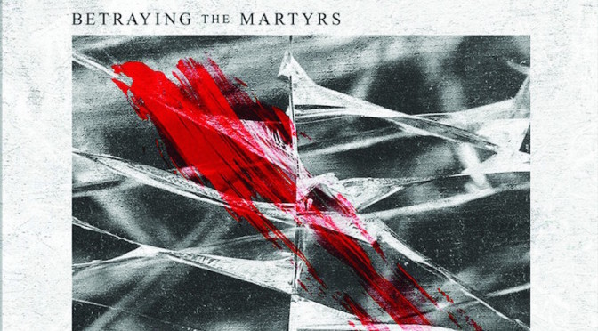 NEW DISC REVIEW + INTERVIEW 【BETRAYING THE MARTYRS : THE RESILIENT】