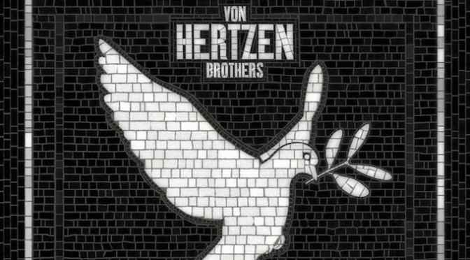 NEW DISC REVIEW + INTERVIEW 【VON HERTZEN BROTHERS : WAR IS OVER】