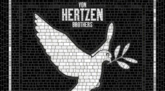 NEW DISC REVIEW + INTERVIEW 【VON HERTZEN BROTHERS : WAR IS OVER】