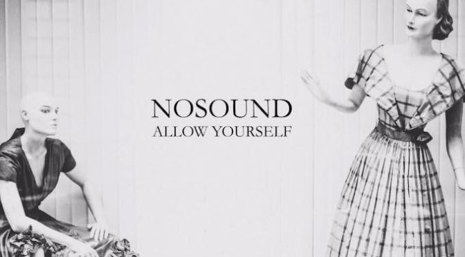 NEW DISC REVIEW + INTERVIEW 【NOSOUND : ALLOW YOURSELF】