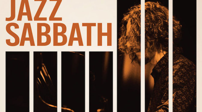 NEW DISC REVIEW + INTERVIEW 【JAZZ SABBATH : JAZZ SABBATH】