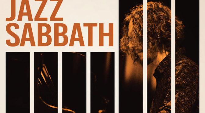 NEW DISC REVIEW + INTERVIEW 【JAZZ SABBATH : JAZZ SABBATH】