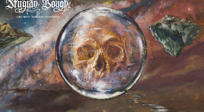 NEW DISC REVIEW + INTERVIEW 【BELL WITCH & AERIAL RUIN : STYGIAN BOUGH VOL.1】